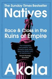 Natives : Race and Class in the Ruins of Empire  - Akala,