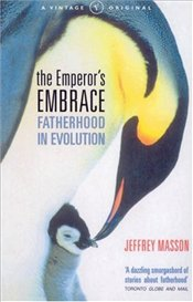 EMPERORS EMBRACE : FATHERHOOD IN EVOLUTION - Masson, Jeffrey Moussaieff