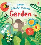 Garden : Usborne Little Lift and Look - Milbourne, Anna