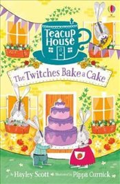 Twitches Bake a Cake : Teacup House - Scott, Hayley