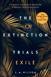 Exile : Extinction Trials  - Wilson, S. M.