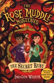 Secret Ruby : The Rose Muddle Mysteries - White, Imogen