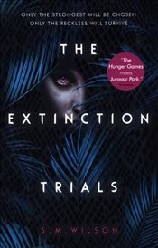 Extinction Trials - Wilson, S. M.