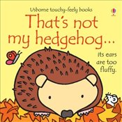 Thats Not My Hedgehog - Watt, Fiona