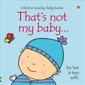 Thats Not My Baby : His Hat Is Too Soft - Watt, Fiona