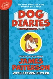 Dog Diaries : A Middle School Story - Patterson, James