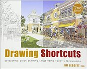 Drawing Shortcuts : Developing Quick Drawing Skills Using Todays Technology - Leggitt, Jim