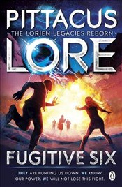 Fugitive Six : The Lorien Legacies Reborn - Lore, Pittacus