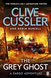 Grey Ghost : Fargo Adventures 10  - Cussler, Clive