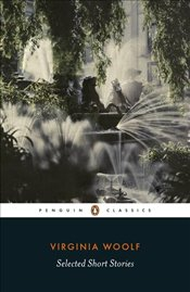Selected Short Stories - Woolf, Virginia