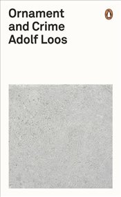 Ornament and Crime - Loos, Adolf