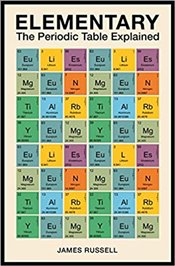 Elementary : The Periodic Table Explained - Russell, James M.