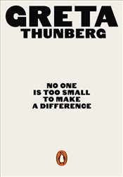 No One is Too Small to Make a Difference - Thunberg, Greta