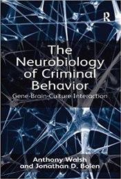 Neurobiology of Criminal Behavior : Gene-Brain-Culture Interaction - Walsh, Anthony
