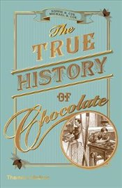 True History of Chocolate - Coe, Sophie D.