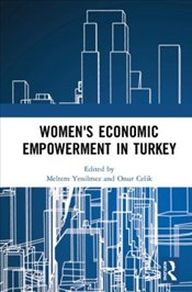 Womens Economic Empowerment in Turkey - Ince Yenilmez, Meltem