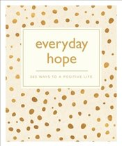 Everyday Hope : 365 Ways to a Tranquil Life  -