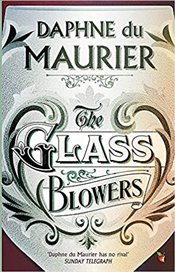 Glass Blowers - Du Maurier, Daphne