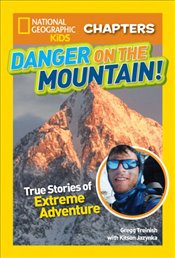Danger on the Mountain : True Stories of Extreme Adventures! - Jazynka, Kitson