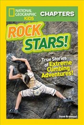 Rock Stars! : True Stories of Extreme Climbing Adventures! - Bramucci, Steve