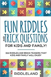 Fun Riddles And Trick Questions : For Kids and Family - Kolektif
