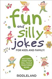 Fun And Silly Jokes : For Kids and Family - Kolektif