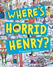 Wheres Horrid Henry? - Simon, Francesca