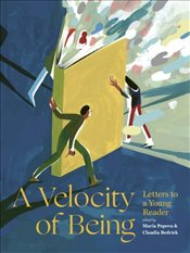 Velocity of Being : Letters to A Young Reader - Popova, Maria