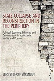 State Collapse and Reconstruction in the Periphery : Political Economy, Ethnicity and Development - Sorensen, Jens Stilhoff