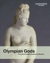 Olympian Gods : From the Dresden Sculpture Collection   - Westheider, Ortrud