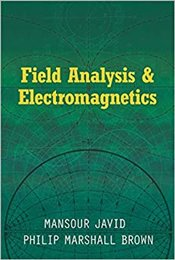 Field Analysis and Electromagnetics   - Javid, Mansour
