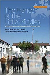 France of the Little Middles : A Suburban Housing Development in Greater Paris - Cartier, Marie