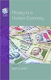 Money in a Human Economy - Hart, Keith