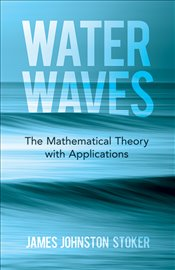 Water Waves : The Mathematical Theory with Applications   - Johnston Stoker, James