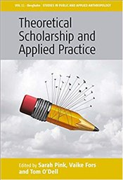 Theoretical Scholarship and Applied Practice - Pink, Sarah