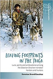 Leaving Footprints in the Taiga : Luck, Spirits and Ambivalence among the Siberian Orochen Reindeer - Brandisauskas, Donatas