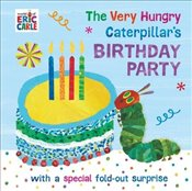 Very Hungry Caterpillars Birthday Party - Carle, Eric