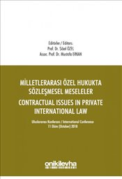 Milletlerarası Özel Hukukta Sözleşmesel Meseleler : Contractual Issues in Private International Law - Erkan, Mustafa
