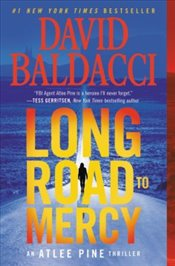 Long Road to Mercy : An Atlee Pine Thriller - Baldacci, David