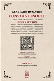Constantinople : A Topographical Archaeological & Historical Description Volume I - Byzantios, Skarlatos