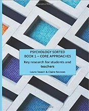 Psychology Sorted  Book 1 : Core Approaches : Key Research For Students And Teachers - Swash, Laura