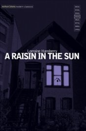 Raisin in the Sun : Modern Plays - Hansberry, Lorraine