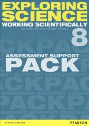 Exploring Science : Working Scientifically Assessment Support Pack Year 8 - Kearsey, Susan