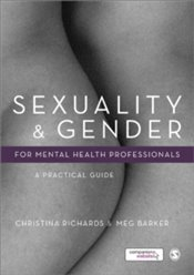 Sexuality and Gender for Mental Health Professionals : A Practical Guide - Richards, Christina