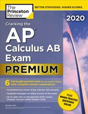 Cracking the AP Calculus AB Exam 2020 Premium Edition  -