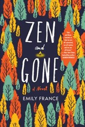 Zen and Gone - France, Emily