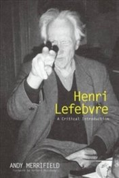 Henri Lefebvre : A Critical Introduction - Merrifield, Andrew