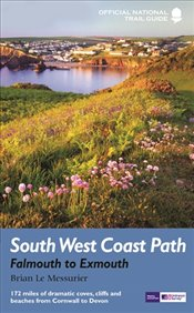 South West Coast Path : Falmouth to Exmouth : National Trail Guide - Le Messurier, Brian