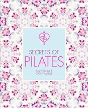 Secrets of Pilates - Searle, Sally