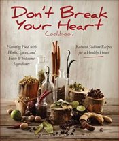 Dont Break Your Heart Cookbook : Reduced Sodium Recipes for a Healthy Heart   -